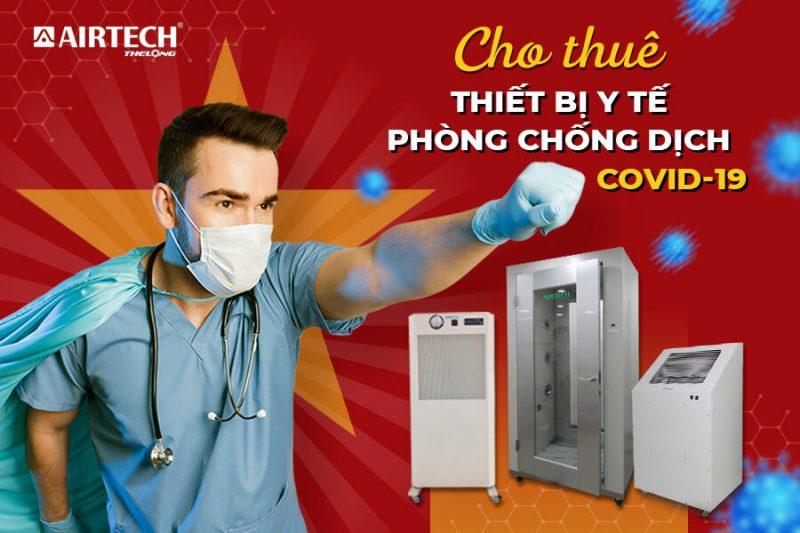 Cho thuê các thiết bị phòng chống dịch COVID-19 công nghệ hiện đại nhất